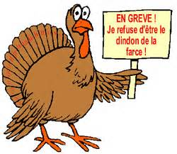 """""""On strike! I don't want to be the stuffing of the turkey!"""" Le dindon de la farce is someone who ends up being the laughing stock"""
