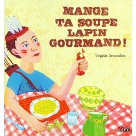 Desmoulins-Virginie-Mange-Ta-Soupe-Lapin-Gourmand-Livre-259210531_ML