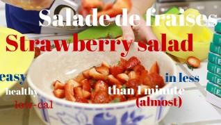Low cal Dessert! Salade de Fraises